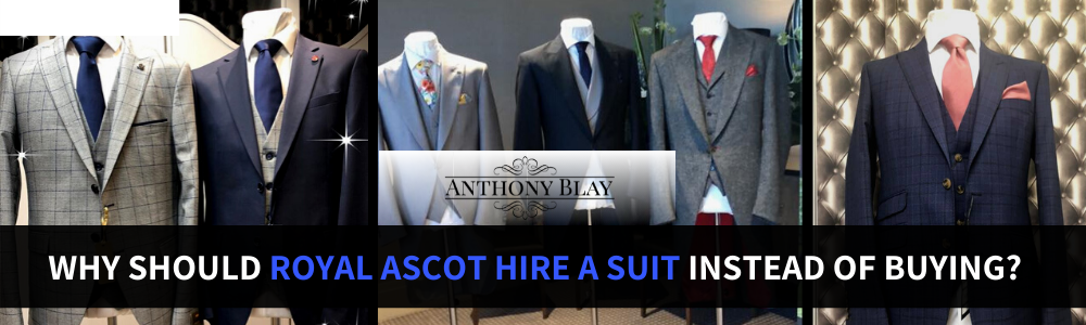 Why Should Royal Ascot In Wokingham Hire A Suit Instead Of Buying?
